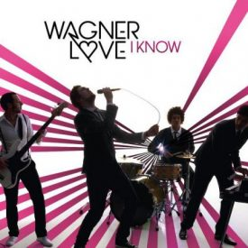 WAGNER LOVE – I Know