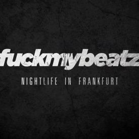 fuckmybeatz – nightlife in frankfurt